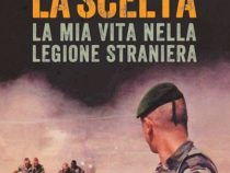 """Libri: """"La scelta. La mia vita nella Legione straniera"""""""