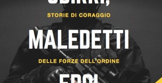 """""""Sbirri, maledetti eroi"""": Libro in difesa delle forze dell'ordine"""