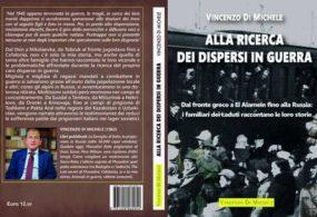 """Libri: """"Alla Ricerca dei dispersi in guerra"""", Autore Vincenzo Di Michele"""