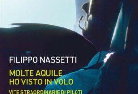"""Libri: """"Molte aquile ho visto in volo"""" di Filippo Nassetti"""